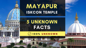 Mayapur ISKCON Temple 5 Unknown Facts