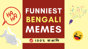 Funniest Bengali Memes Ever